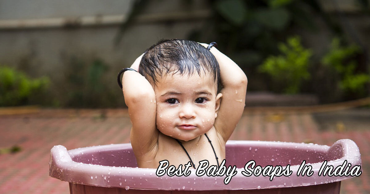 12 Best Baby Soaps and Baby Washes In India | I Want That Momma